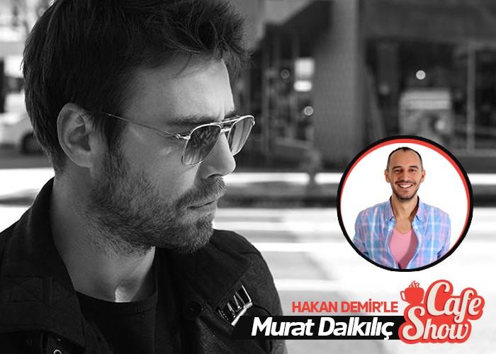 Murat Dalkılıç Hakan Demir'in Konuğuydu